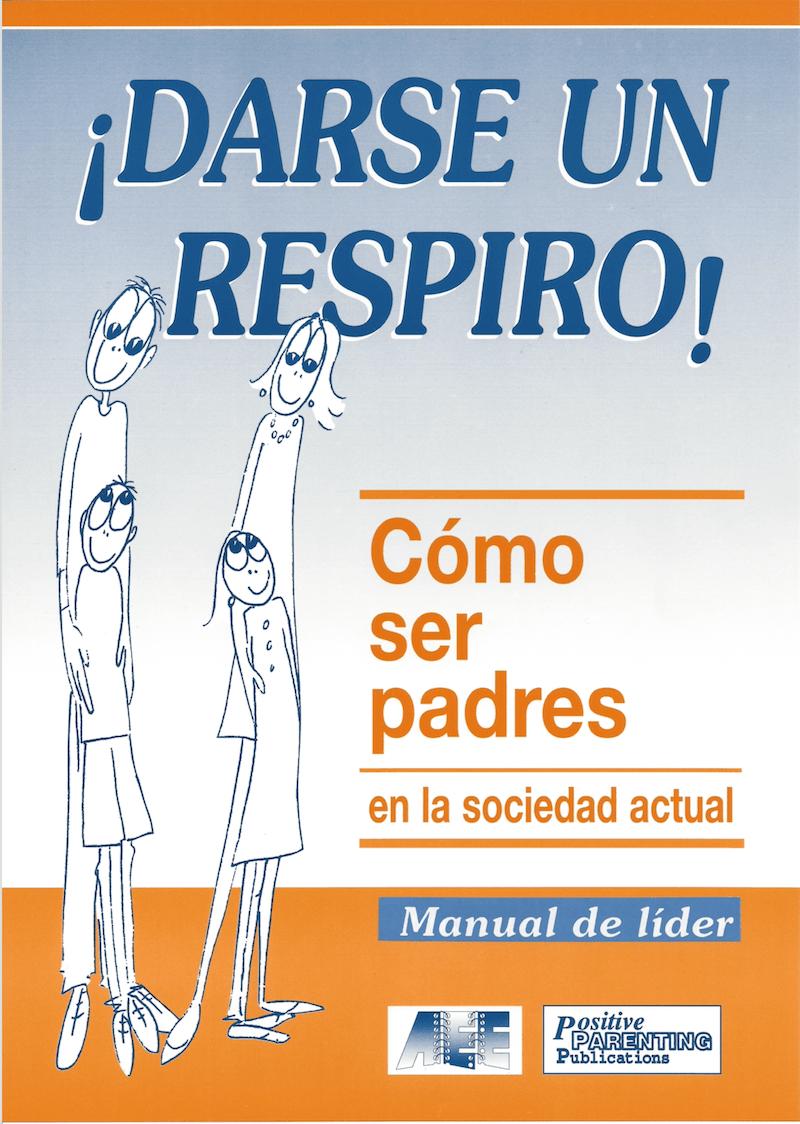 Manual del facilitador de ESCUELA DE PADRES ¡Darse un respiro! Image